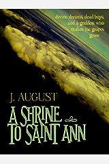 A Shrine to Saint Ann (Saint Ann Continuum Book 1) Kindle Edition