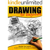 Drawing:: Drawing for Beginners - Master the Basics of Pencil Drawing With Timeless Techniques In 7 days (How To Draw, Drawin