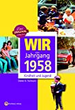 Wir vom Jahrgang 1958 - Kindheit und Jugend (Jahrgangsbände)