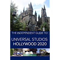 The Independent Guide to Universal Studios Hollywood 2020: A travel guide to California's popular theme park (English…