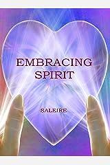 Embracing Spirit Kindle Edition