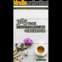 365 Tage MINIMALISMUS CHALLENGE: Wie ich 2018 den Minimalismus Lebensstil kennengelernt und erlebt habe