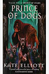 Prince Of Dogs (Crown of Stars Book 2) Kindle Edition