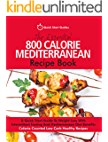 The Essential 800 Calorie Mediterranean Recipe Book: A Quick Start Guide To Weight Loss With Intermittent Fasting And…