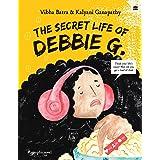 The Secret Life of Debbie G.