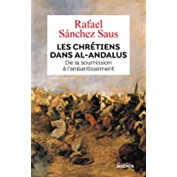 Les chrétiens dans al-Andalus: De la soumission à l'anéantissement