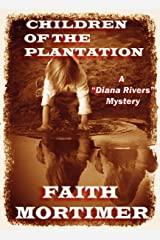 "Children of the Plantation: A ""Diana Rivers"" Mystery (The Diana Rivers Mysteries Book 2) Kindle Edition"