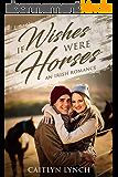 If Wishes Were Horses: An Irish Romance (English Edition)