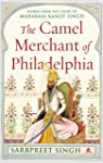 The Camel Merchant of Philadelphia and other stories of the Lahore Court