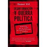 Desinformación y guerra política: Historia de un siglo de falsificaciones y engaños (Letras de Crítica)
