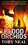 Blood Orchids (Paradise Crime Mysteries, Book 1)
