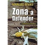 Zona a defender eBook: Rivas, Manuel: Amazon.es: Tienda Kindle