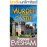 Murder at the Castle (The Exham-on-Sea Murder Mysteries Book 6)