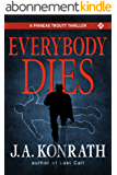 Everybody Dies - A Thriller (Phineas Troutt Mysteries Book 3) (English Edition)
