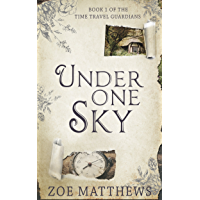 Under One Sky (Time Travel Guardian Romance Series, Book 1): A Sweet Time Travel Romance