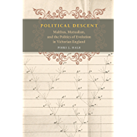 Political Descent: Malthus, Mutualism, and the Politics of Evolution in Victorian England (English Edition)