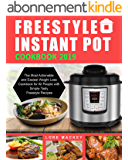 Freestyle Instant Pot Cookbook 2019: The Most Actionable and Easiest Weight Loss Cookbook for All People with Simple Tasty Freestyle Recipes (English Edition)