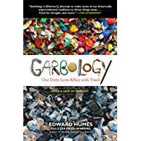 Garbology: Our Dirty Love Affair with Trash (English Edition)
