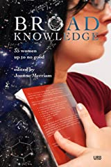 Broad Knowledge: 35 Women Up To No Good Kindle Edition