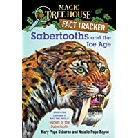 Sabertooths and the Ice Age: A Nonfiction Companion to Magic Tree House #7: Sunset of the Sabertooth: 12 (Magic Tree…