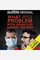 What Seems to Be the Problem with Adam Kay and Mark Watson: In Support of The Lullaby Trust Audible Audiobook