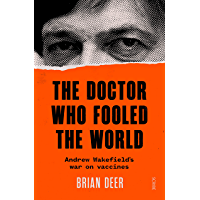 The Doctor Who Fooled the World: Andrew Wakefield's war on vaccines (English Edition)