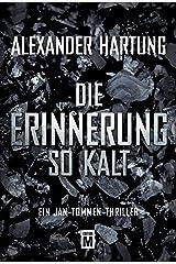 Die Erinnerung so kalt (Ein Jan-Tommen-Thriller 4) Kindle Ausgabe