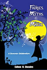 Fairies, Myths, & Magic: A Summer Celebration Kindle Edition