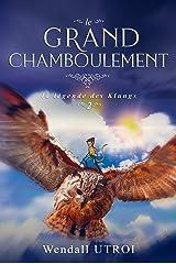LE GRAND CHAMBOULEMENT (La légende des Klungs t. 2) Format Kindle