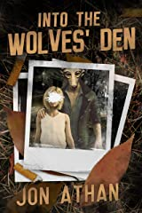 Into the Wolves' Den Kindle Edition