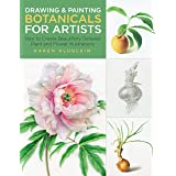 Drawing and Painting Botanicals for Artists: How to Create Beautifully Detailed Plant and Flower Illustrations: Volume 4 (For