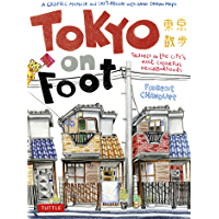 Tokyo on Foot: Travels in the City's Most Colorful Neighborhoods (English Edition)