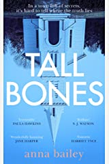 Tall Bones: Shame, secrets, love, lies. The gripping debut thriller from the most exciting new voice of 2021 Kindle Edition