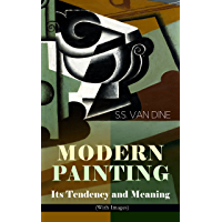 MODERN PAINTING – Its Tendency and Meaning (With Images): Study of the Art Movements from Impressionism to Cubism