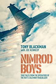 Nimrod Boys: True Tales from the Operators of the RAF's Cold War Trailblazer