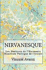 NIRVANESQUE: Les Horizons de l'Harmonie (Manifeste Poétique de l'Avenir) Format Kindle