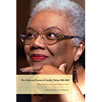 The Collected Poems of Lucille Clifton 1965-2010 (American Poets Continuum Book 134) (English Edition)