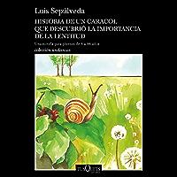Historia de un caracol que descubrió la importancia de la lentitud (Spanish Edition)