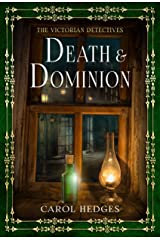 Death & Dominion (The Victorian Detectives Book 3) Kindle Edition