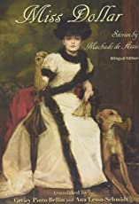 Miss Dollar: Stories by Machado de Assis--Bilingual Edition