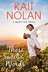 Those Sweet Words (The Misfit Inn Book 2) Kindle Edition