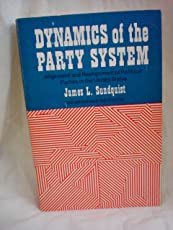 Dynamics of the Party System; Alignment and Realignment of Political Parties in the United States