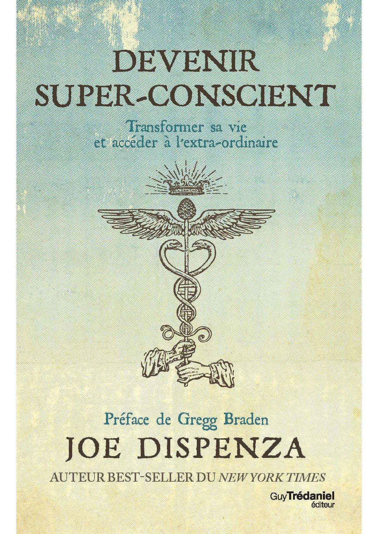 Devenir super-conscient : Transformer sa vie et accéder à l'extra-ordinaire