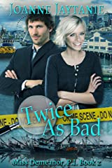 Twice As Bad (Miss Demeanor, P.I. Book 2) Kindle Edition