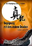 Begegnung mit dem wahren Drachen: Leben und Zen