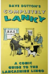 Completely Lanky: Comic Guide to the Lancashire Lingo Paperback