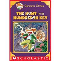 The Hunt for the 100th Key (Geronimo Stilton Special Edition)