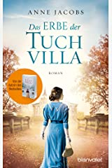 Das Erbe der Tuchvilla: Roman (Die Tuchvilla-Saga 3) (German Edition) Versión Kindle