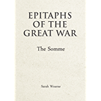 Epitaphs of the Great War: The Somme (English Edition)