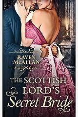 The Scottish Lord's Secret Bride: A seductive regency romance, perfect for fans of Netflix's Bridgerton! Kindle Edition